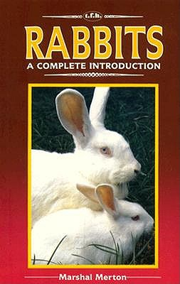 A Complete Introduction to Rabbits, Merton,Marshal