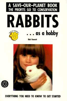 Image for Rabbits: As a Hobby (Save-Our-Planet-Series)