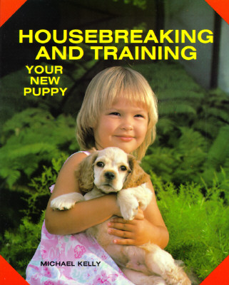 Image for Housebreaking and Training Your New Puppy