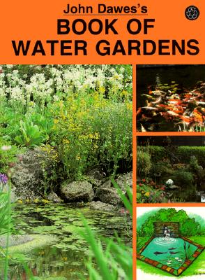 Image for John Dawes's Book of Water Gardens