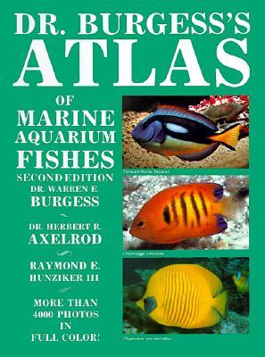 Dr. Burgess's Atlas of Marine Aquarium Fishes - Second Edition., Burgess, Dr. Warren E. -etal