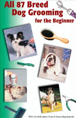 Image for All 87 Breed Dog Grooming for the Beginner