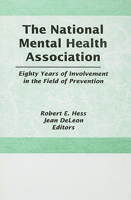 Image for The National Mental Health Association: Eighty Years of Involvement in the Field of Prevention (Prevention in Human Services)