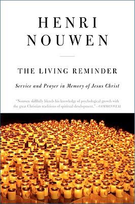 Living Reminder, The - Reissue: Service and Prayer in Memory of Jesus Christ, HENRI J. M. NOUWEN