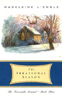 Image for The Irrational Season (The Crosswicks Journal, Book 3)