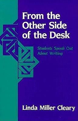 Image for FROM THE OTHER SIDE OF THE DESK STUDENTS SPEAK OUT ABOUT WRITING