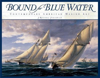 Image for Bound for Blue Water : Contemporary American Marine Art