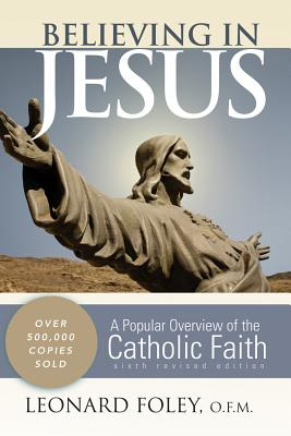 Image for BELIEVING IN JESUS A POPULAR OVERVIEW OF THE CATHOLIC FAITH