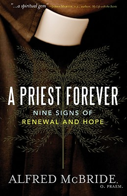 Image for A Priest Forever: Nine Signs of Renewal and Hope