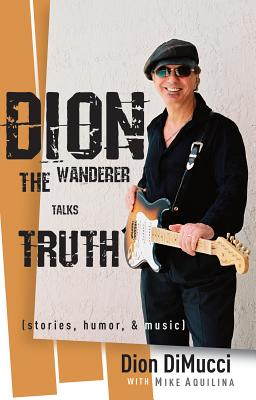 Image for Dion: The Wanderer Talks Truth (Stories, Humor & Music)