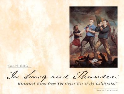 In Smog and Thunder: Historical Works from the Great War of the Californias, Birk, Sandow