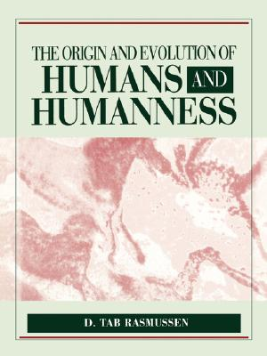 Origin and Evolution of Humans and Humanness, Rasmussen, D. Tab
