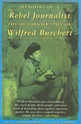 Image for Memoirs of a Rebel Journalist: The Autobiography of Wilfred Burchett