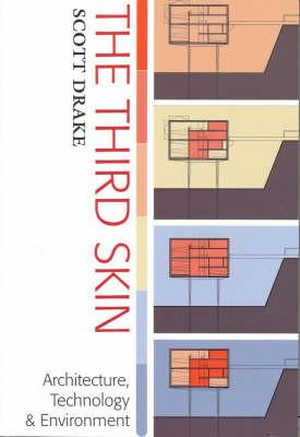 Image for The Third Skin : architecture, Technology & Environment