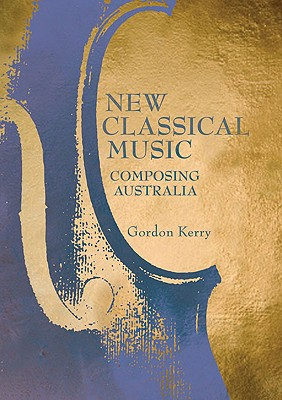 Image for New Classical Music: Composing  Australia