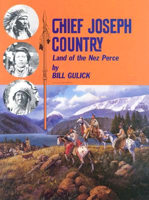 Image for Chief Joseph Country: Land of the Nez Perce