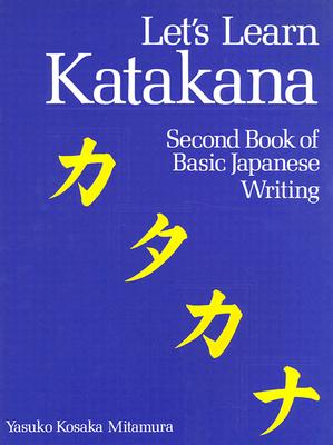 Let's Learn Katakana  Second Book of Basic Japanese Writing, Mitamura, Yasuko Kosaka