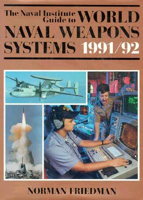 Image for The Naval Institute Guide to World Naval Weapons Systems, 1991-92