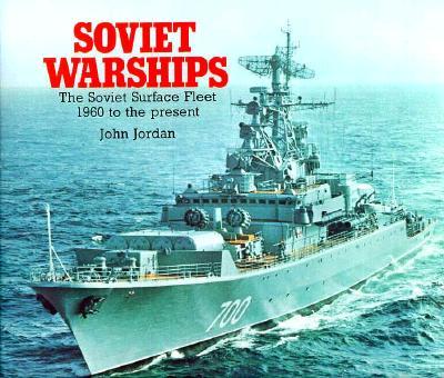 Image for Soviet Warships : The Soviet Surface Fleet, 1960-1983