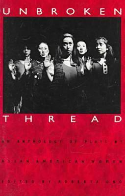 Image for Unbroken Thread: An Anthology of Plays by Asian American Women