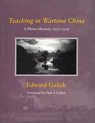 Image for Teaching in Wartime China: A Photo-Memoir, 1937-1939