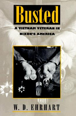 Image for Busted : a Vietnam Veteran in Nixon's America