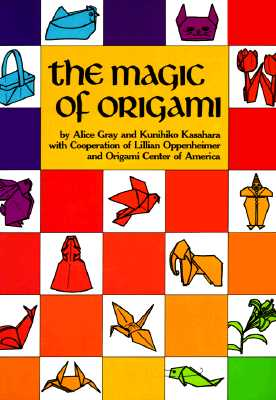 The Magic of Origami, Gray, Alice; Kasahara, Kunihiko