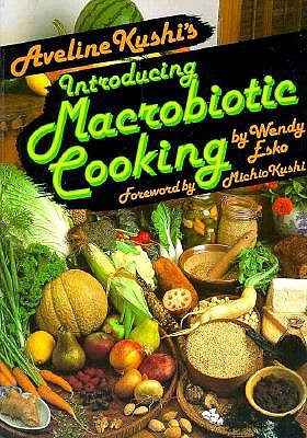 Image for Aveline Kushi's Introducing Macrobiotic Cooking