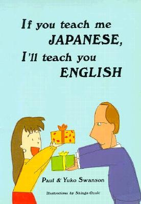 Image for If You Teach Me Japanese, I'll Teach You English