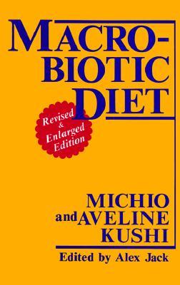 MacRobiotic Diet, Kushi, Michio;Kushi, Aveline
