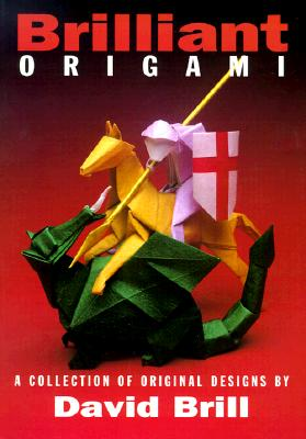 Image for Brilliant Origami: A Collection of Original Designs
