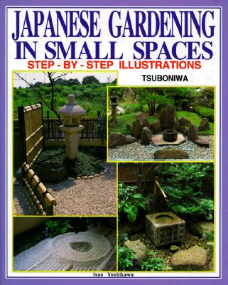 Image for JAPANESE GARDENING IN SMALL SPACES