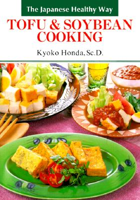 Tofu & Soybean Cooking: The Japanese Health Way, Honda, Kyoko