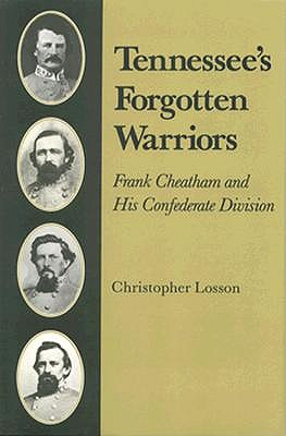 Image for Tennessee's Forgotten Warriors: Frank Cheatham and His Confederate Division