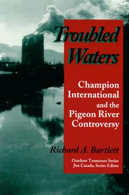 Image for Troubled Waters: Champion International Pigeon River Controversy (Outdoor Tennessee Series)