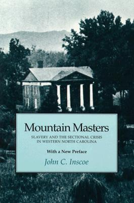 Image for Mountain Masters: Slavery Sectional Crisis Western North Carolina (First Paperback edition)