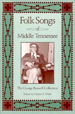 Image for Folk Songs of Middle Tennessee: The George Boswell Collection