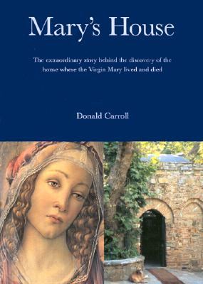 Image for Mary's House: The Extraordinary Story Behind the Discovery of the House Where the Virgin Mary Lived and Died