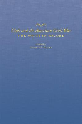 Image for Utah and the American Civil War: The Written Record