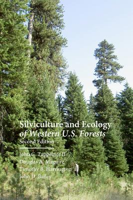 Silviculture and Ecology of Western U.S. Forests, Bailey, John D.; Harrington, Timothy B.; Maguire, Douglas A.; Tappeiner II, John C.