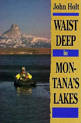 Image for Waist Deep in Montana's Lakes