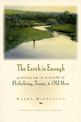 Earth Is Enough, Harry Middleton