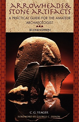 Image for Arrowheads and Stone Artifacts: A Practical Guide for the Amateur Archaeologist