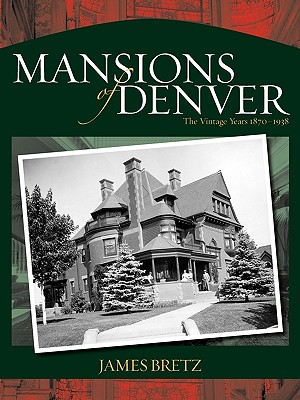 Image for Mansions of Denver: The Vintage Years 1870-1938 (The Pruett Series)