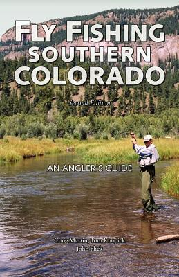 Image for Fly Fishing Southern Colorado: An Angler's Guide (The Pruett Series)