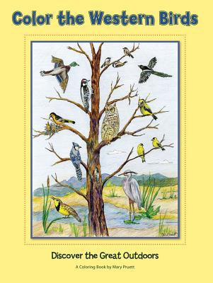 Color the Western Birds: Discover the Great Outdoors (The Pruett Series)