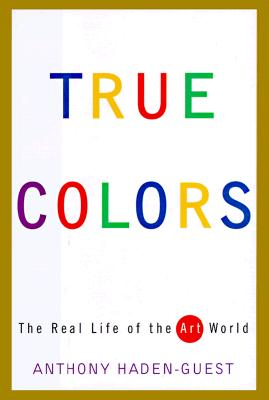 Image for TRUE COLORS : THE REAL LIFE OF THE ART W