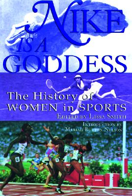 Nike Is a Goddess: The History of Women in Sports, Danziger, Lucy
