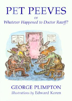 Image for Pet Peeves: Or Whatever Happened to Doctor Rawff?