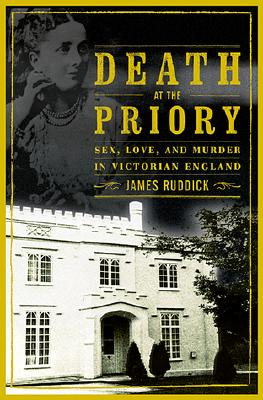 Image for Death At the Priory: Love, Sex and Murder in Victorian England